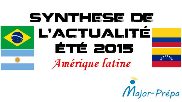 Synthèse de l'actualité de l'été 2015 – Amérique latine