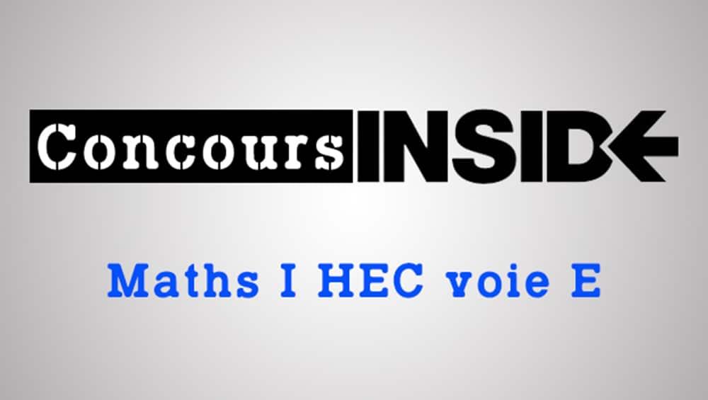 Quelle stratégie adopter aux épreuves de maths HEC et ESSEC pour les ECE?