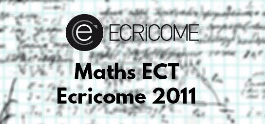 Sujet Maths Ecricome 2011 ECT